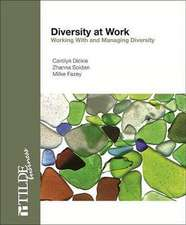 Diversity at Work:  Working with and Managing Diversity