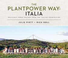 The Plantpower Way: Italia: Delicious Vegan Recipes from the Italian Countryside