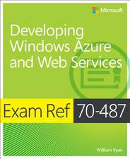 Exam Ref 70-487 Developing Windows Azure and Web Services (MCSD):  New Features & Functions