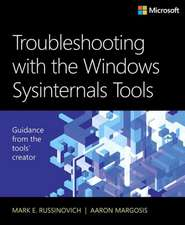 Troubleshooting with the Windows Sysinternals Tools:  Writing Cross-Device Experiences for PCs, Tablets, Phones, Xbox, Microsoft Surface Hub, Hololens, and Band