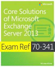 Exam Ref 70-341 Core Solutions of Microsoft Exchange Server 2013 (MCSE):  Setting Up Your Business in the Cloud