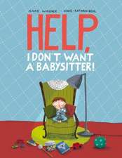 Help, I Don't Want a Babysitter!:  Stories and Fairy Tales
