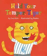 Hold Your Temper Tiger!