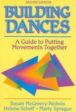 Building Dances - 2e:  A Guide to Putting Movements Together