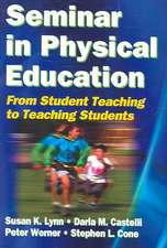 Seminar in Physical Education:  From Student Teaching to Teaching Students