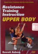 Resistance Training Instruction Upper Body