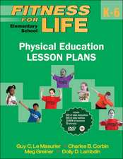 Fitness for Life:  Elementary School Physical Education Lesson Plans