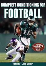 Complete Conditioning for Football [With DVD]:  Challenges to Promote Activity and School and at Home [With CDROM]