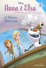 Anna & Elsa #3:  A Warm Welcome (Disney Frozen)