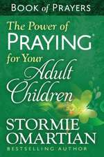 The Power of Praying for Your Adult Children:  Book of Prayers