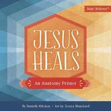 Jesus Heals: An Anatomy Primer