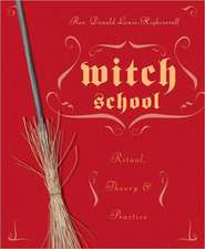 Witch School:  Ritual, Theory & Practice