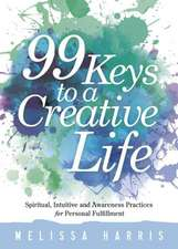99 Keys to a Creative Life