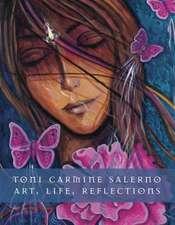 Toni Carmine Salerno:  Art... Life... Reflections...