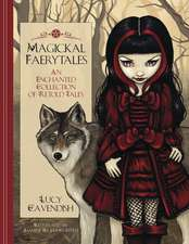 Magickal Faerytales: An Enchanted Collection of Retold Tales