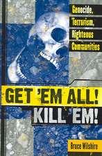 Get 'em All! Kill 'Em!