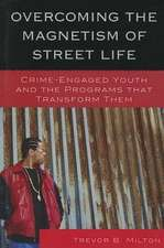 Overcoming the Magnetism of Street Life