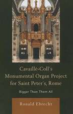 Cavaille-Coll's Monumental Organ Project for Saint Peter's, Rome