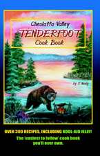Cheslatta Valley Tenderfoot Cookbook
