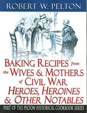 Baking Recipes of Civil War Heroes & Heroines