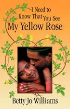 I Need to Know That You See My Yellow Rose