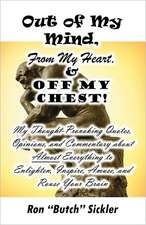 Out of My Mind, from My Heart, & Off My Chest!:  Fifteen Stories of Suspense and Shock