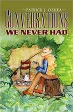 Conversations We Never Had