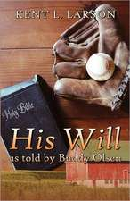 His Will as Told by Buddy Olsen