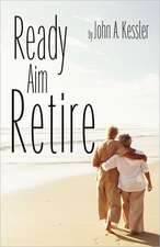 Ready Aim Retire
