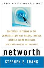 Networth: Successful Investing in the Companies That Will Prevail Through Internet Booms and Busts (They're Not Always the Ones You Expect)