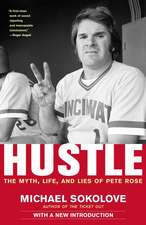 Hustle:  The Myth, Life, and Lies of Pete Rose