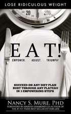 Eat! Empower. Adjust. Triumph!