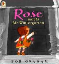 Rose Meets Mr Wintergarten