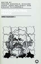 Open Marxism 3: Emancipating Marx