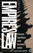 Empire's Law: The American Imperial Project and the 'War to Remake the World'