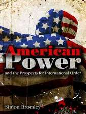 American Power and the Prospects for International Order
