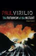 The Futurism of the Instant: Stop–Eject