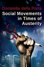 Social Movements in Times of Austerity:  Bringing Capitalism Back Into Protest Analysis