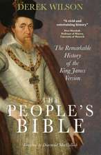 People's Bible: The Remarkable History of the King James Version