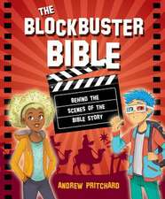 The Blockbuster Bible: Behind the Scenes of the Bible Story