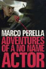 Adventures of a No Name Actor