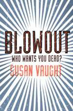 Vaught, S: Blowout