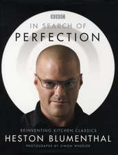 Heston Blumenthal. In Search of Perfection: Heston Blumenthal