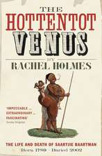 The Hottentot Venus: The Life and Death of Sarah Baartman
