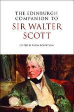 The Edinburgh Companion to Sir Walter Scott:  Limits and Controversies