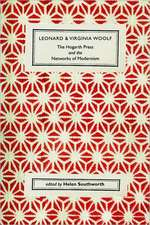 Leonard and Virginia Woolf:  The Hogarth Press and the Networks of Modernism