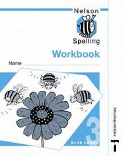 Nelson Spelling - Workbook 3 Blue Level (X10)