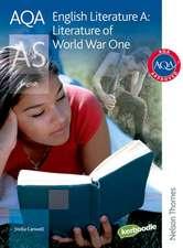 AQA English Literature A AS: Literature of World War One