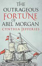 Outrageous Fortune of Abel Morgan