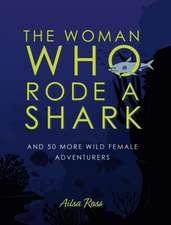 Ross, A: The Woman Who Rode a Shark